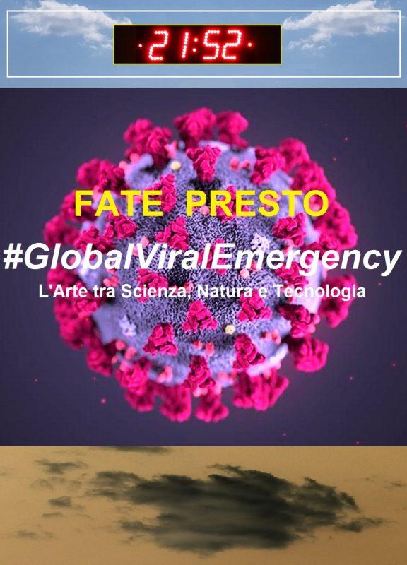 """#GlobalViralEmergency / Fate Presto"" L'arte tra scienza, natura e tecnologia"