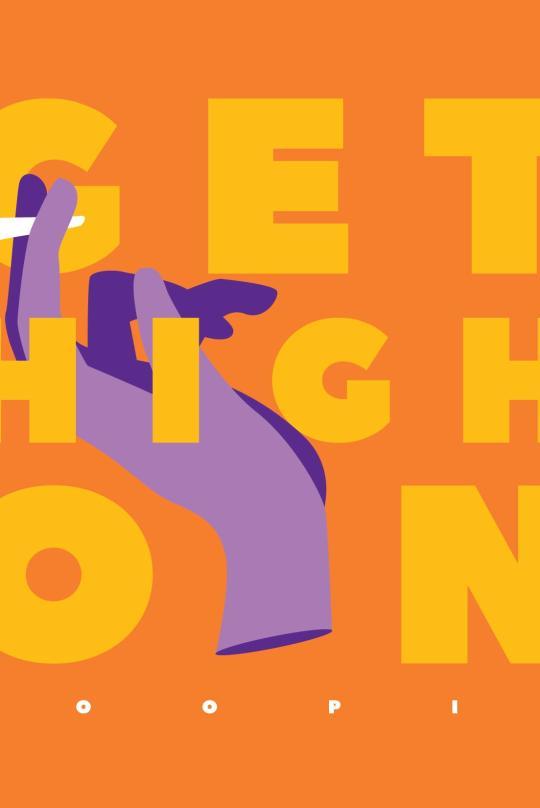 Get High On