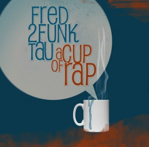 A cup of rap di Fred+Tau+2funk