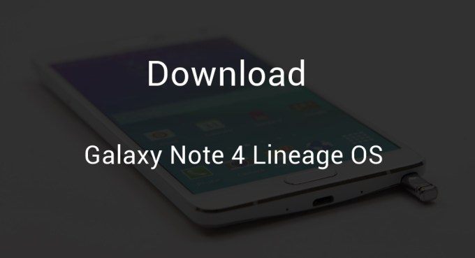 galaxy note 4 snapdragon lineage os