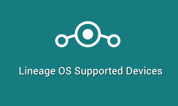 Lineage OS Supported Devices [Complete List] – Lineage OS
