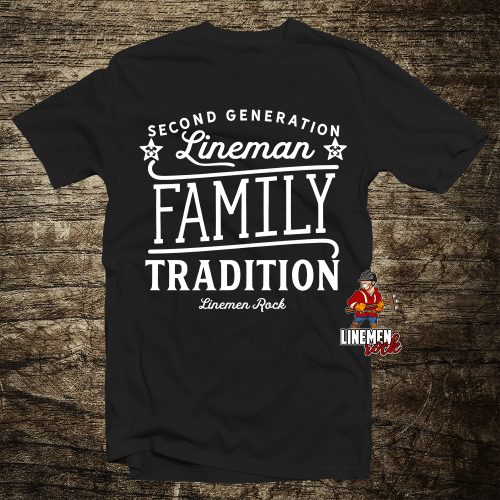 2nd Generation Lineman Family Tradition Short-Sleeve T-Shirt - Linemen Rock - Lineman Shirts