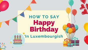 how to say happy birthday in Luxembourgish
