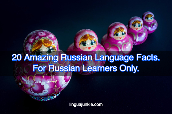 20 Amazing Russian Language Facts. Russian Learners Only.