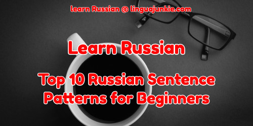 For Beginners Learn Russian Sentence Structure 10 Ways
