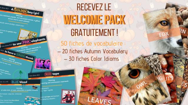 Recevez le Welcome Pack gratuitement