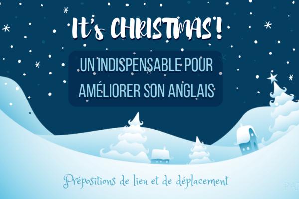 Apprendre l'anglais avec Noël : prépositions de lieu et de déplacement (partie 1/2)