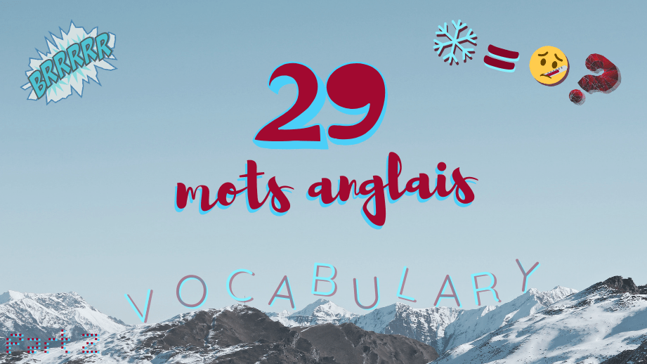 🌨️ Attrape-t-on froid ? Myth or reality? 🤒 – 29 mots d'anglais courant (Partie 2/2)