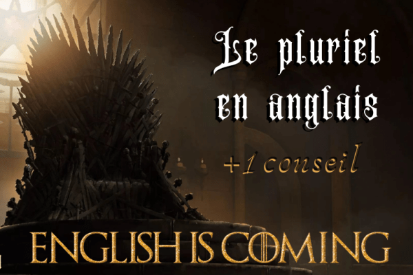 👑 English is coming : le pluriel + un conseil pour progresser en anglais (Partie 1/2)