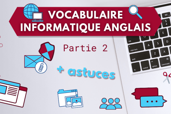 💻 Informatique en anglais : vocabulaire de base 🌐 (Partie2/2)