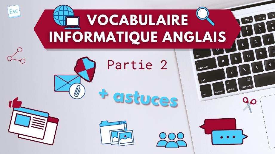 💻 Informatique en anglais : vocabulaire de base 🌐 (Partie2/2)