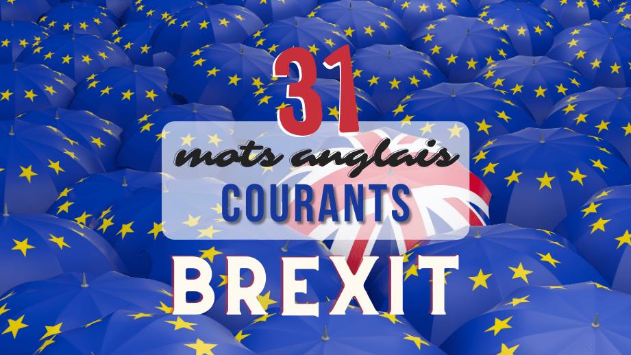 ⏱️ Anglais en 10 min : Les moments clés du Brexit 🇬🇧 et vocabulaire courant
