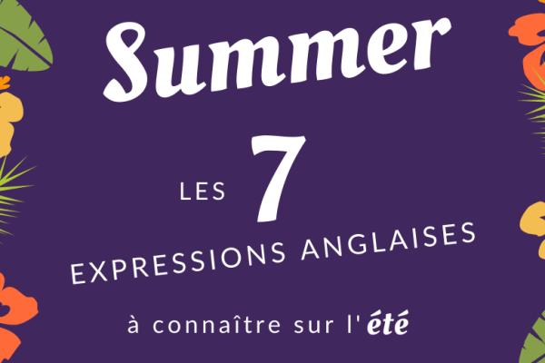 Les 7 expressions anglaises à connaître sur l'été ☀️