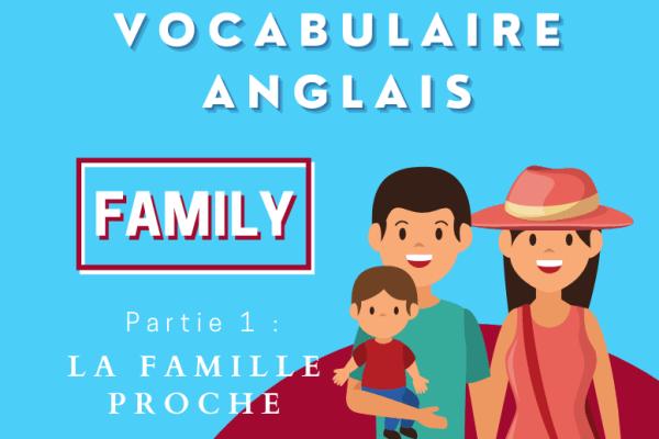 Le vocabulaire anglais de la famille : les membres de la famille proche (partie 1)