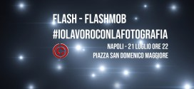 #IoLavoroConLaFotografia: a Napoli flash mob dei fotografi
