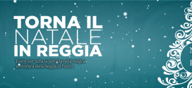 """Dal 6 dicembre al 6 gennaio 2020 parte la 4° edizione di """"Natale in Reggia"""""""