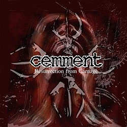 Cemment - Resurrection From Carnage