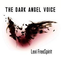 Lexi FreeSpirit - The Dark Angel Voice