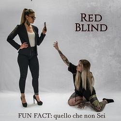 Red Blind - FUN FACT: Quello che non Sei