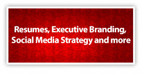 Additional Services include Resumes, Bios, Executive Branding, Social Media Strategy and more