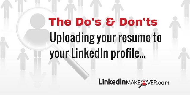 should i upload my resume to my linkedin profile