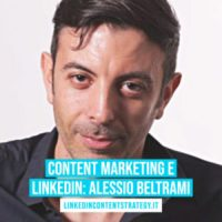 #24 - Linkedin e il  Content Marketing raccontato da Alessio Beltrami