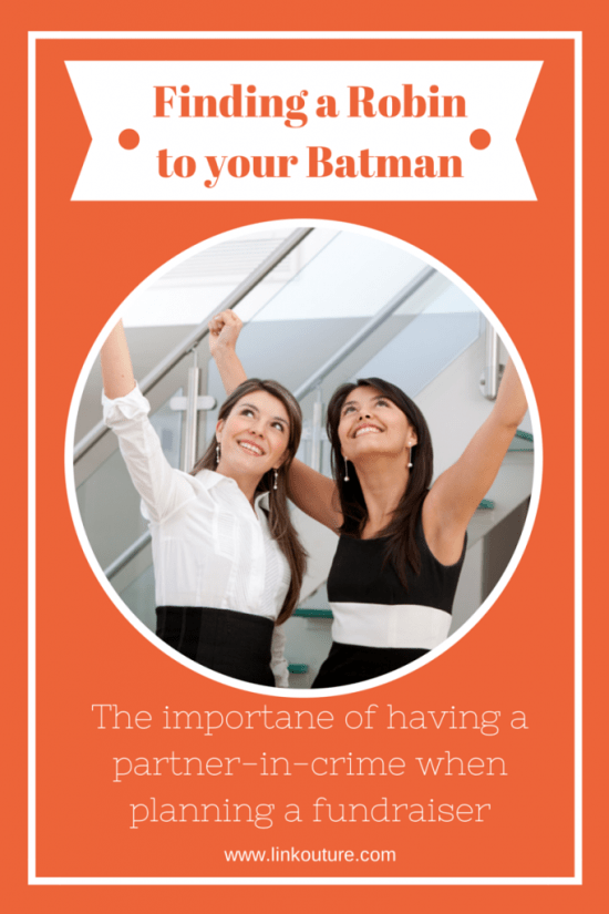 Finding a Robin to your Batman: Tips for finding a co-chair when planning a fundraiser | www.linkouture.com
