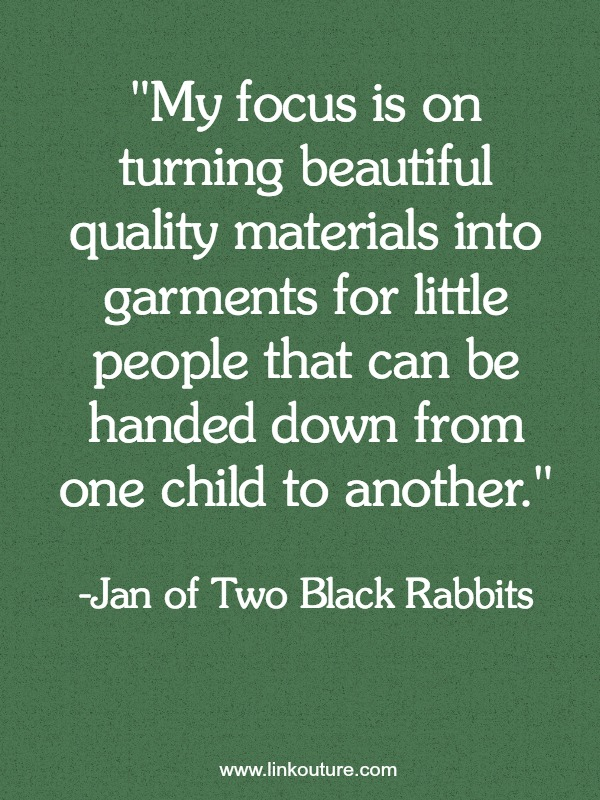 Jan of Two Black Rabbits shares why she thinks others value handmade and the quality that goes into making her own handmade clothes and toys for children.