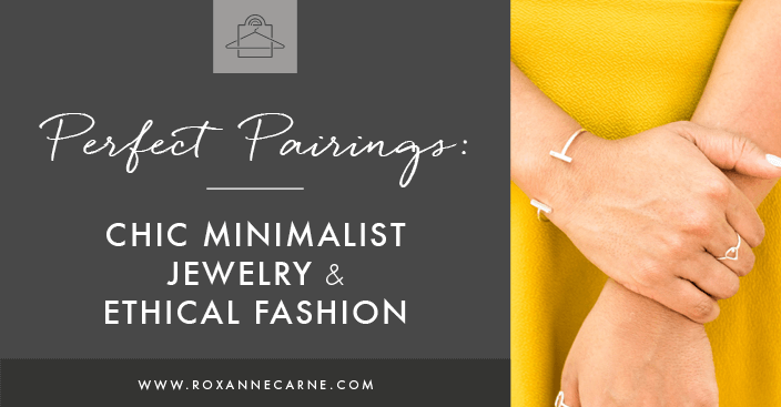 Chic-Minimalist-Jewelry-and-Ethical-Fashion-Roxanne-Carne-Personal-Stylist-FBTW