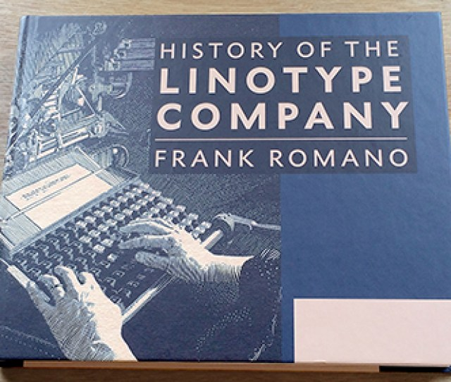 Since The Film Released Film Participant Frank Romano Has Published His Definitive History Of The Linotype Company Thankfully You Can Now Purchase The
