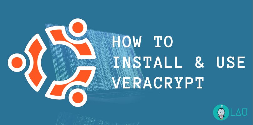 How To Install & Use VeraCrypt In Linux An Alternative To