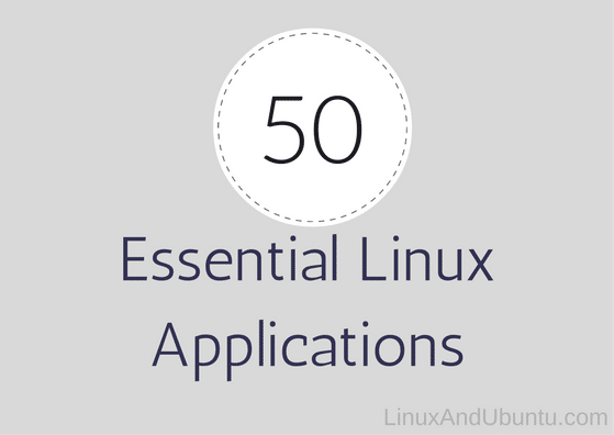50 linux applications for linux