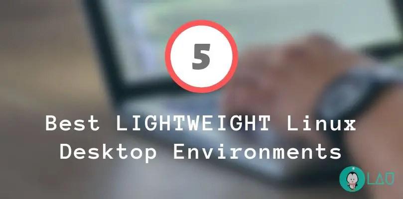 5 best lightweight linux desktop environments