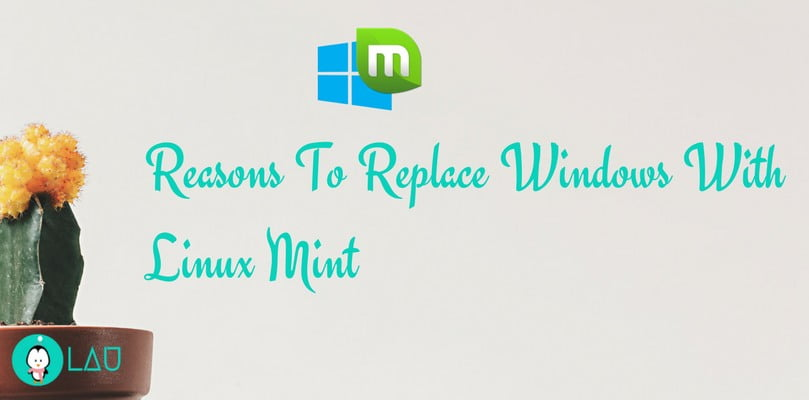 Reasons Why You Should Replace Windows With Linux Mint