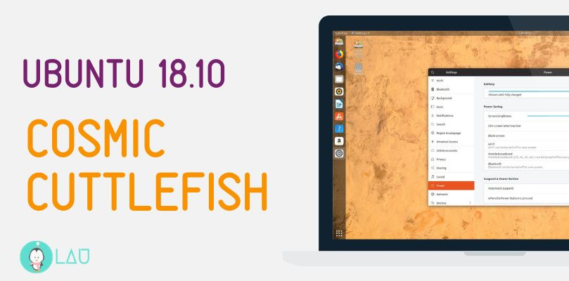 Ubuntu 18.10 Cosmic Cuttlefish New Features