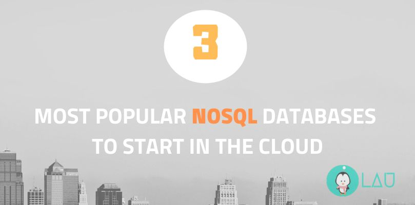 3 Most Popular NoSQL Databases To Start In Cloud