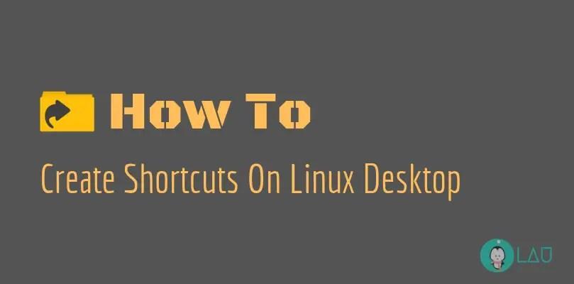 create shortcuts in linux desktop