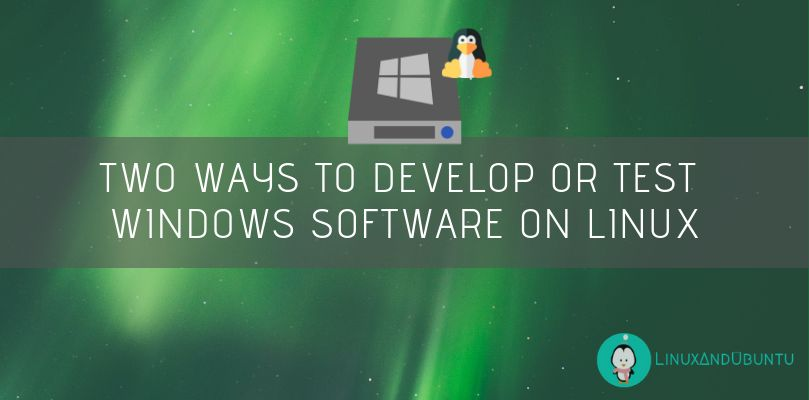 Ways To Develop Windows Apps On Linux
