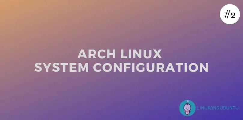 arch linux system configuration