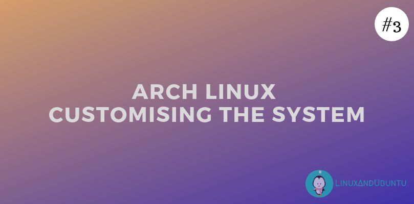 customize arch linux