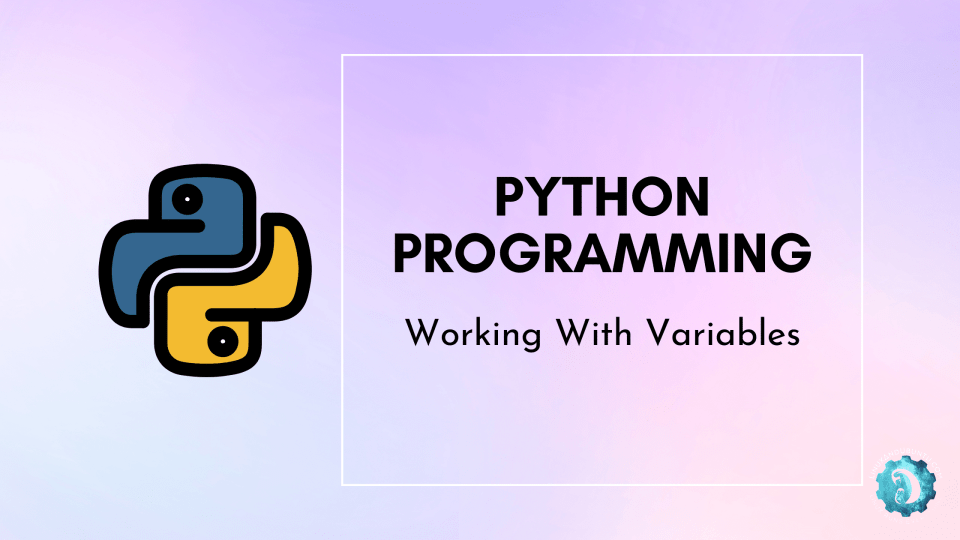 Python Programming Working With Variables