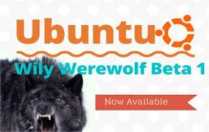Ubuntu 15 10 'Wily Werewolf' Beta 1 Is Now Available To