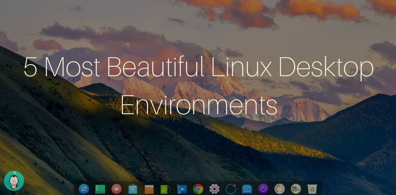 5 most beautiful desktop environments