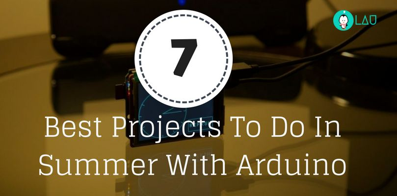 best projects to do in summer with arduino