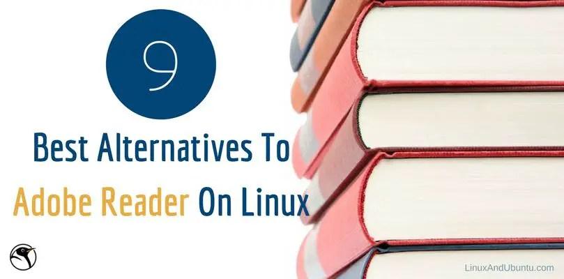 9 Best Alternatives To Adobe Reader On Linux EbookPDF Readers
