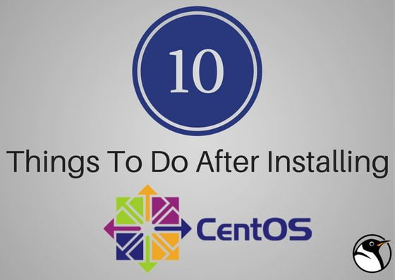 10 things to do after installing centos