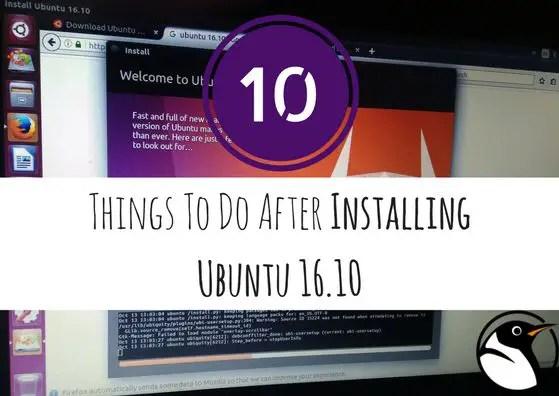 10 things to do after installing ubuntu 16.10