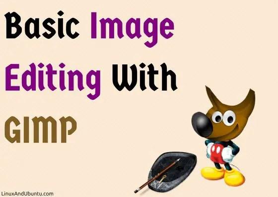 Basic Image Editing With GIMP