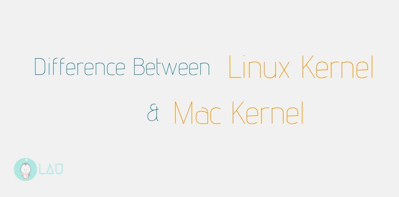 Difference Between Linux Kernel amp Mac Kernel