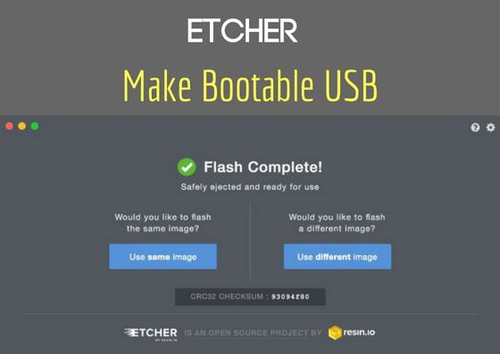 Etcher - Burn Images To SD Card & Make Bootable USB ...